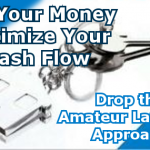 Get Your Money and Maximize Your Cash Flow